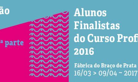 Exposição dos Alunos Finalistas do Curso Profissional 2016 (Lisboa) – 2ª parte