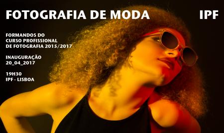 Exposição Fotografia de Moda – Formandos do Curso Profissional de Fotografia 2015/2017