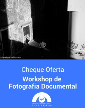 Voucher IPF Workshop Fotografia Documental Lisboa